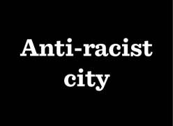 Anti-racist city